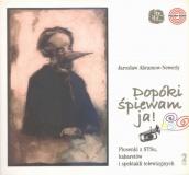 Jarosław Abramow-Newerly – Dopóki śpiewam ja