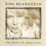 Ewa Błaszczyk – Tam gdzie nie widać oczu